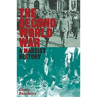 The Second World War A Marxist History by Bambery & Chris