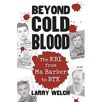 Beyond Cold Blood by Larry Welch