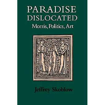 Paradise Dislocated by Jeffrey Skoblow