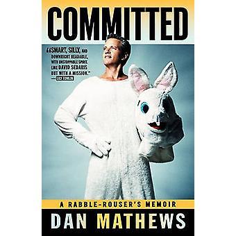 Committed A RabbleRousers Memoir by Mathews & Dan