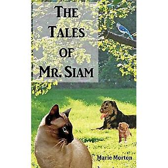 The Tales of Mr. Siam by Marie Morton