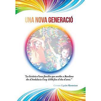 Una Nova Generacio by Capdet & Carmen