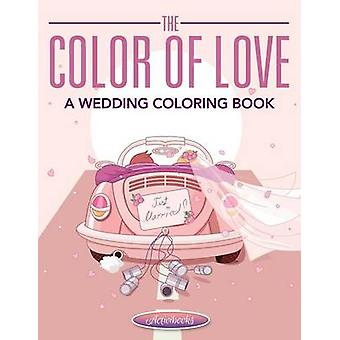 The Color of Love  A Wedding Coloring Book by Activibooks