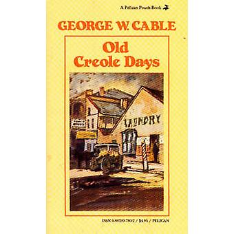 Old Creole Days by George W. Cable - 9780882897806 Book