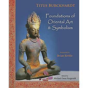 Foundations of Oriental Art and Symbolism by Titus Burckhardt - Micha