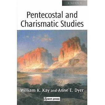 Scm Reader Pentecostal and Charismatic Studies by Kay & William