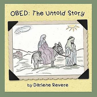 Obed The Untold Story by Revere & Darlene