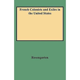 French Colonists and Exiles in the United States by Rosengarten