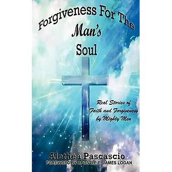Forgiveness for the Mans Souls by Pascascio & Alethea M.