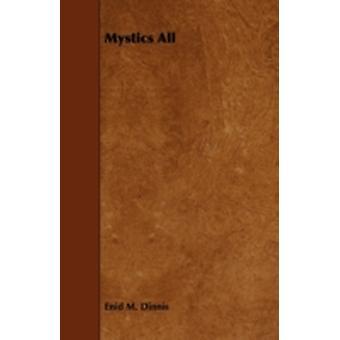 Mystics All by Dinnis & Enid M.