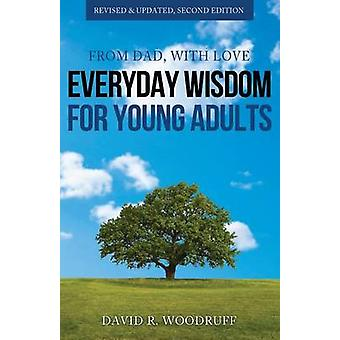 From Dad with Love Everyday Wisdom for Young Adults by Woodruff & David & R.