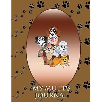 My Mutts Journal Building Memories One Day at a Time by Considine & Michael