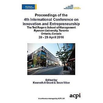 ICIE 2016  Proceedings of The 4th International Conference on Innovation and Entrepreneurship by Grant & Kenneth A