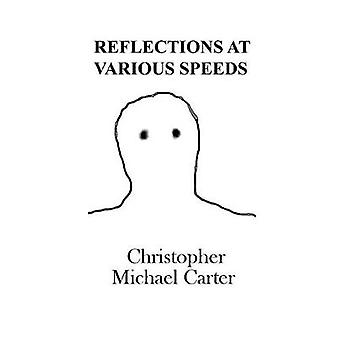 Reflections at Various Speeds by Carter & Christopher Michael