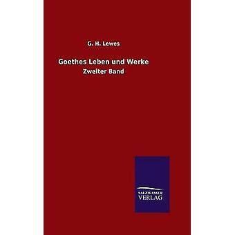 Goethes Leben und Werke by Lewes & G. H.