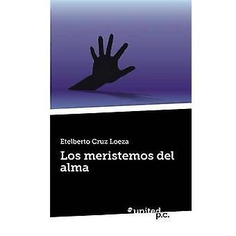 Los meristemos del alma by Cruz Loeza & Etelberto