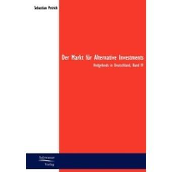 Der Markt fr Alternative Investments by Petrich & Sebastian