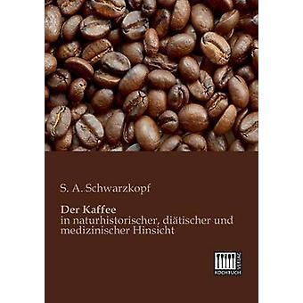 Der Kaffee by Schwarzkopf & S. a.