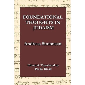 Foundational Thoughts in Judaism by Brask & Per K.
