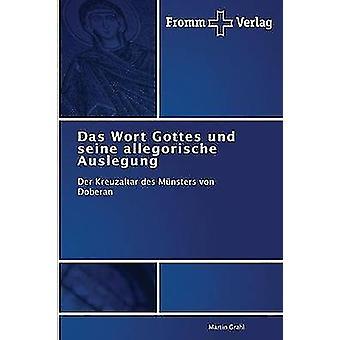 Das Wort Gottes Und Seine Allegorische Auslegung by Grahl Martin