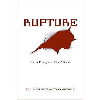 Rupture - On the Emergence of the Political by Paul Eisenstein - 97808