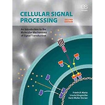 Cellular Signal Processing - An Introduction to the Molecular Mechanis