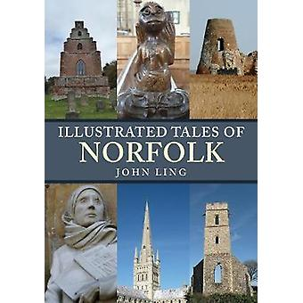 Illustrated Tales of Norfolk by John Ling - 9781445687926 Book