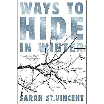 Ways To Hide In Winter by Sarah St. Vincent - 9781612197203 Book