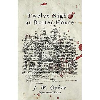 Twelve Nights at Rotter House by J.W. Ocker - 9781684423682 Book