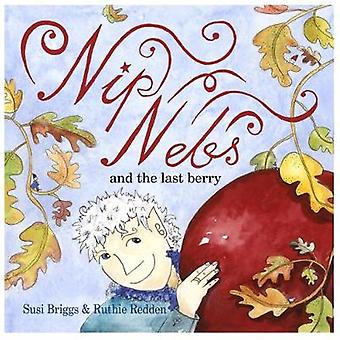 Nip Nebs and the Last Berry - 2019 by Susi Briggs - 9781999633646 Book