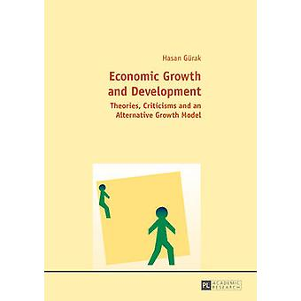 Economic Growth and Development - Theories - Criticisms and an Alterna