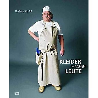 Herlinde Koelbl (German Edition) - Kleider machen Leute by Herlinde Ko