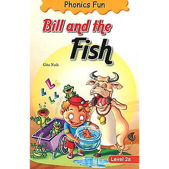 Bill and the Fish by Gita Nath - 9788131906859 Book