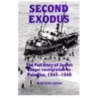 Second Exodus - Full Story of Jewish Illegal Immigration to Palestine