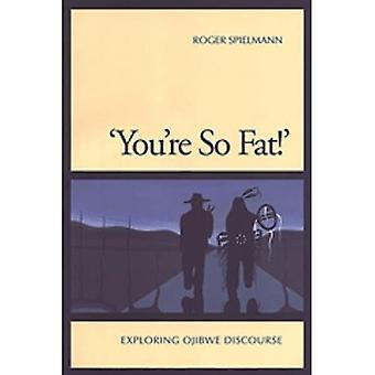 'You're so Fat!': Exploring Ojibwe Discourse