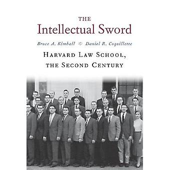 The Intellectual Sword - Harvard Law School - the Second Century by Br
