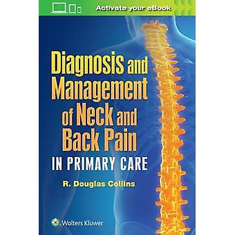 Diagnosis and Management of Neck and Back Pain in Primary Care by Col