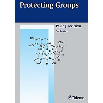 Protecting Groups - Foundations of Organic Chemistry by P. J. Kociensk