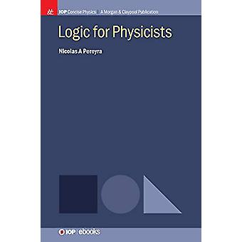 Logic for Physicists by Nicolas A Pereyra - 9781643270173 Book