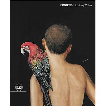 Song Yige - Looking Within by Rosa Maria Falvo - 9788857238579 Book