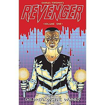 REVENGER - Children Of The Damned by Charles Forsman - 9780989506663 B