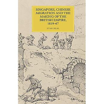 Singapore - Chinese Migration and the Making of the British Empire -