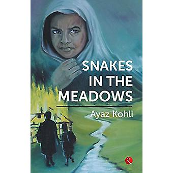 Snakes in the Meadows by Ayaz Kohli - 9789353333607 Book