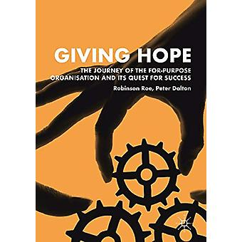 Giving Hope - The Journey of the For-Purpose Organisation and Its Ques