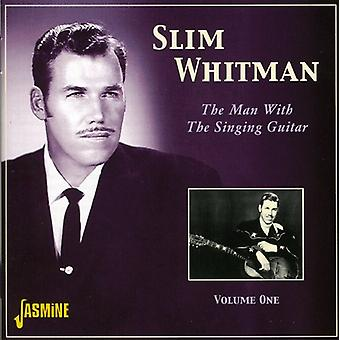 Slim Whitman - Slim Whitman: Vol. 1-Man with the Singing Guitar [CD] USA import