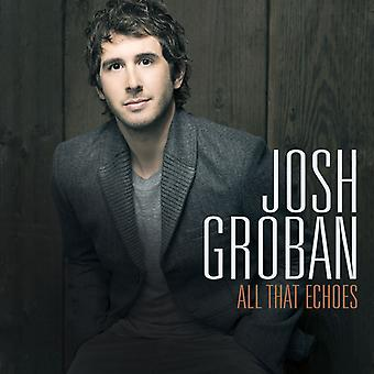 Josh Groban - All That Echoes [CD] USA import