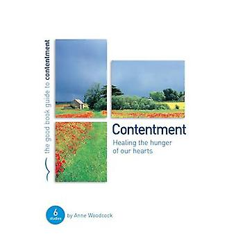 Contentment Healing the hunger of our hearts  6 studies for individuals or groups by Anne Woodcock