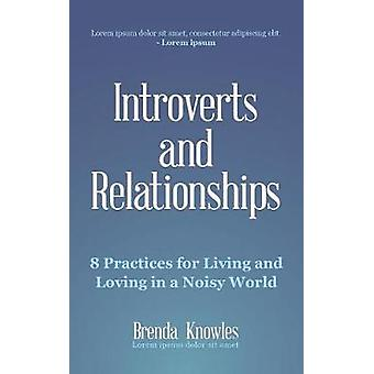 Quiet Rise of Introverts  The 8 Practices for Loving and Living in a Noisy World by Brenda Knowles