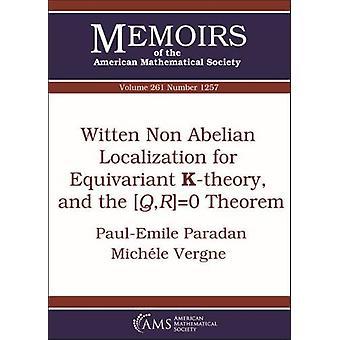 ويتن غير Abelian التعريب ل Equivariant K - نظرية -- و $ [