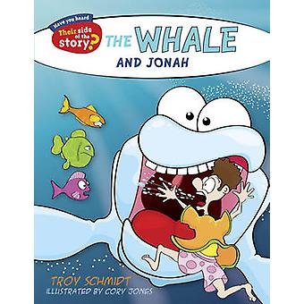 The Whale and Jonah by Illustrated by Cory Jones Troy Schmidt